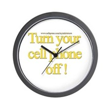 Turn your cell phone off! Wall Clock