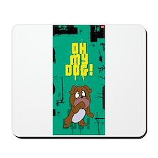 oh my dog! Mousepad