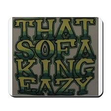 Sofa King Easy Mousepad