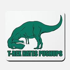 T-Rex Hates Pushups Mousepad