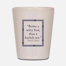 Better a Witty Fool Shot Glass