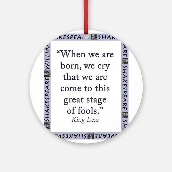 When We Are Born Round Ornament