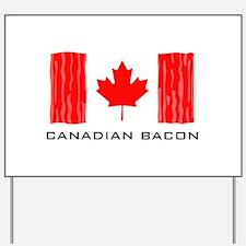 CANADIAN BACON Yard Sign