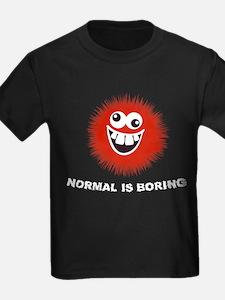 Normal is Boring Humor T