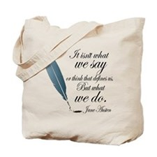 Austen What We Do Quote Tote Bag