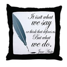 Austen What We Do Quote Throw Pillow