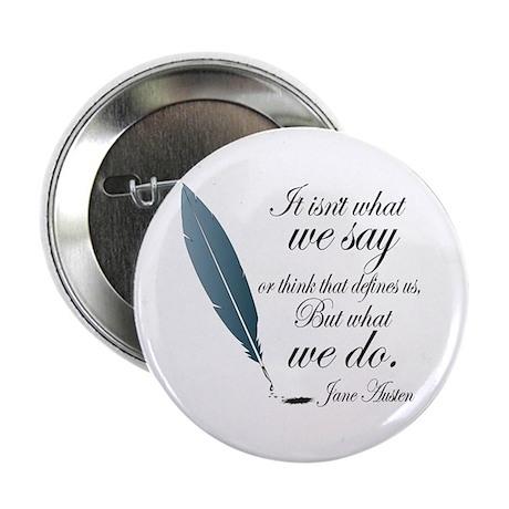 "Austen What We Do Quote 2.25"" Button"