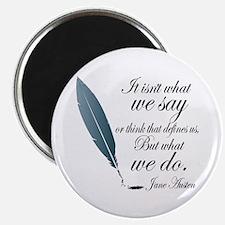 Austen What We Do Quote Magnet