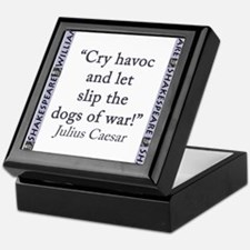 Cry Havoc and Let Slip the Dogs of War Keepsake Bo
