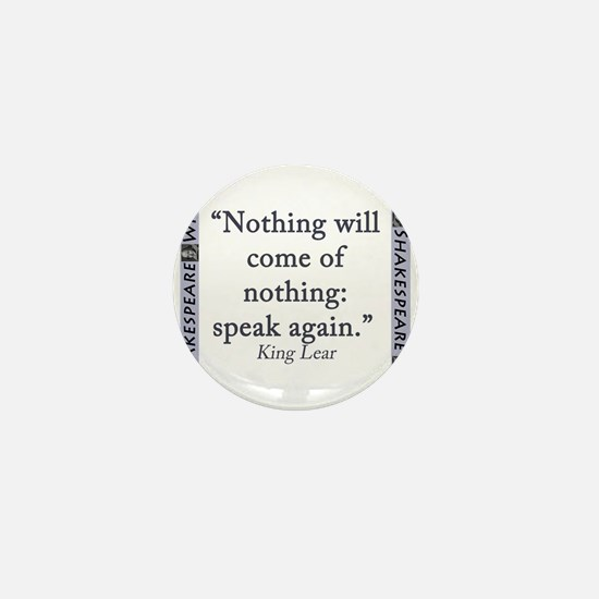 Nothing Will Come of Nothing Mini Button