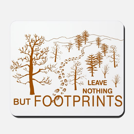 Leave Nothing but Footprints Brown Mousepad