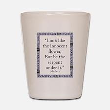 Look Like the Innocent Flower Shot Glass
