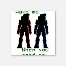 "wakemewhenyouneedme Square Sticker 3"" x 3"""