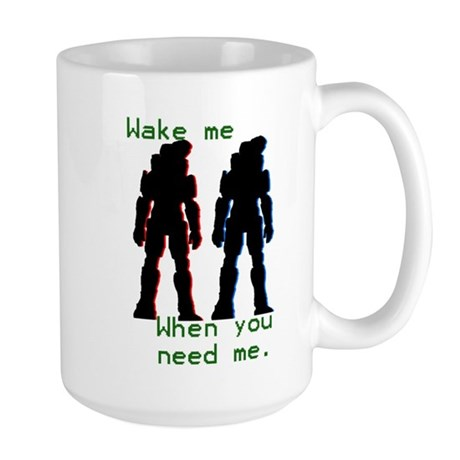 wakemewhenyouneedme Large Mug