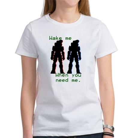 wakemewhenyouneedme Women's T-Shirt
