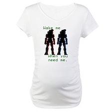 wakemewhenyouneedme Shirt