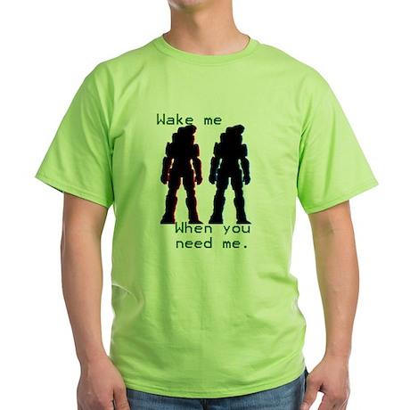 wakemewhenyouneedme Green T-Shirt