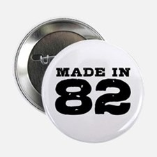 "Made In 82 2.25"" Button"