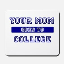 Mom Goes to College Mousepad