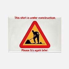 shirt under construction Rectangle Magnet