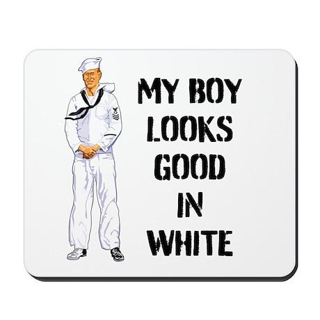 MY BOY LOOKS GOOD IN WHITE Mousepad