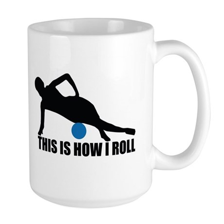 This is How I Roll Large Mug