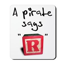 """A pirate says """"R"""" Mousepad"""