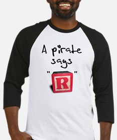 "A pirate says ""R"" Baseball Jersey"