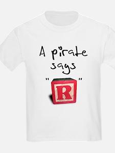 "A pirate says ""R"" Kids T-Shirt"
