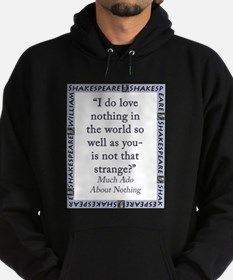 I Do Love Nothing In the World Sweatshirt