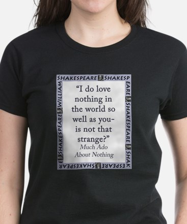 I Do Love Nothing In the World T-Shirt