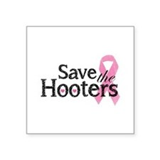 "Save the hooters Square Sticker 3"" x 3"""