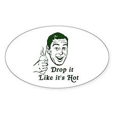 Drop It Like It's Hot! Oval Decal