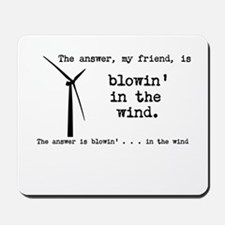 blowin in the wind Mousepad