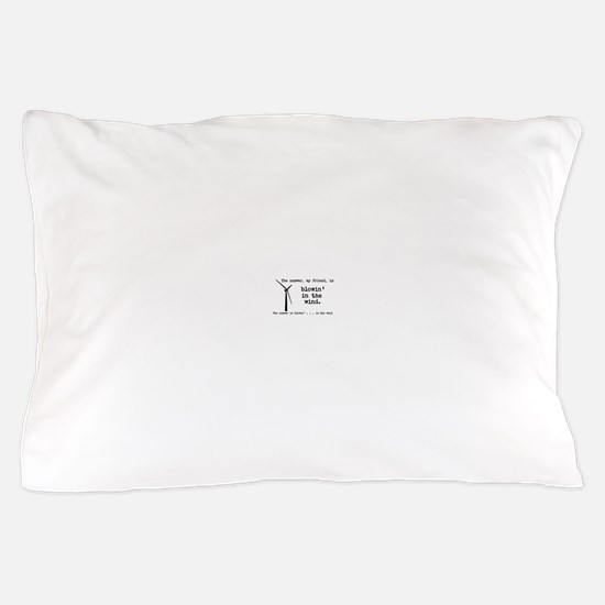 blowin in the wind Pillow Case
