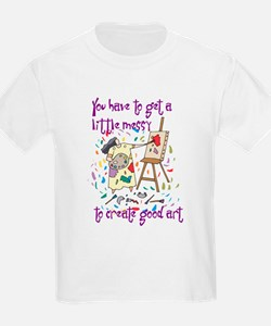 You Have to Get a Little Mess Kids T-Shirt