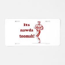 nawda toomah Aluminum License Plate