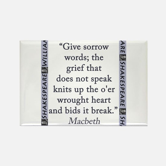 Give Sorrow Words Magnets