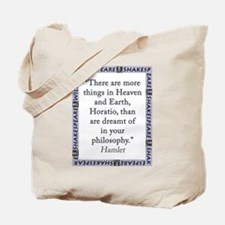 There Are More Things In Heaven and Earth Tote Bag
