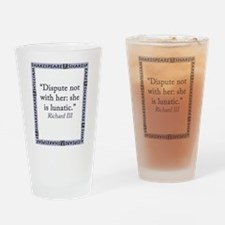Dispute Not With Her Drinking Glass