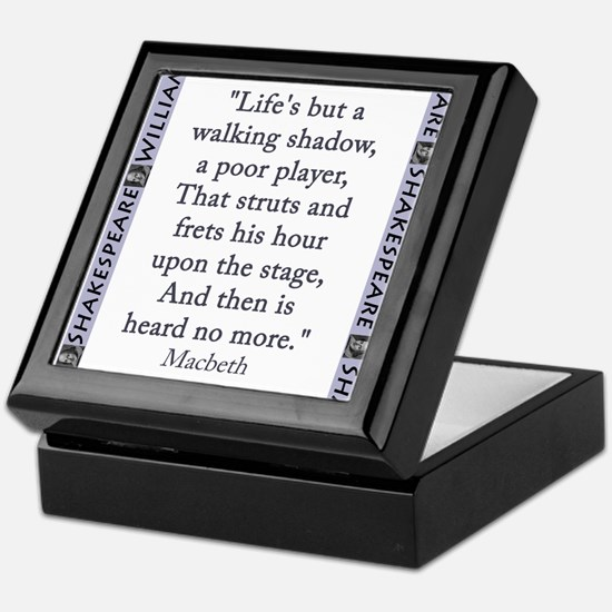 Lifes But a Walking Shadow Keepsake Box