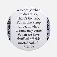 To Sleep: Perchance to Dream Round Ornament