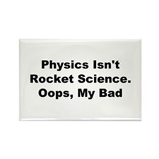 Physics Isn't Rocket Science Rectangle Magnet