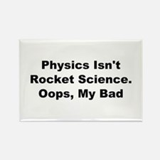 Physics Isn't Rocket Science Rectangle Magnet