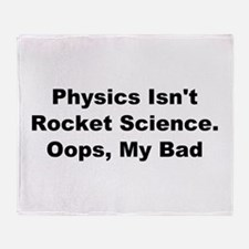 Physics Isn't Rocket Science Throw Blanket