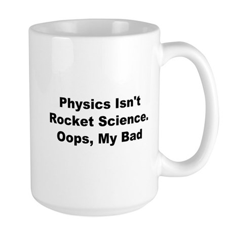 Physics Isn't Rocket Science Large Mug