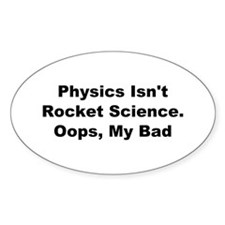 Physics Isn't Rocket Science Decal