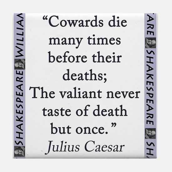 Cowards Die Many Times Tile Coaster