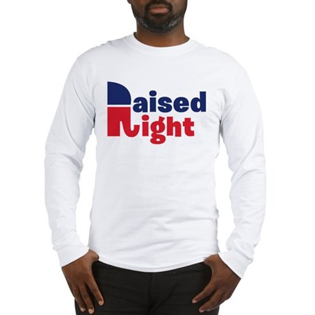 Raised Right Long Sleeve T-Shirt
