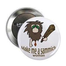 "Caveman sammich 2.25"" Button"